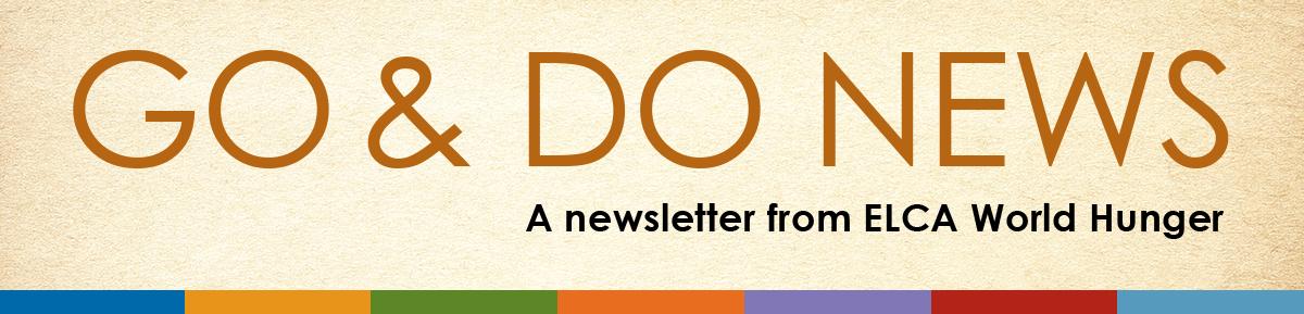 Go & Do News -- a newsletter from ELCA World Hunger